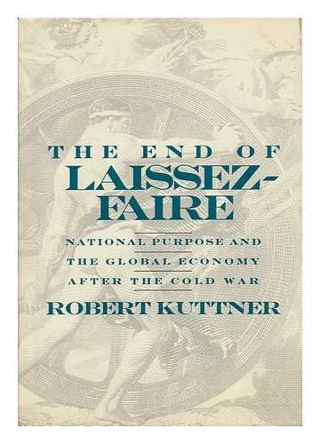 9780394579955: The End of Laissez-Faire: National Purpose and the Global Economy After the Cold War