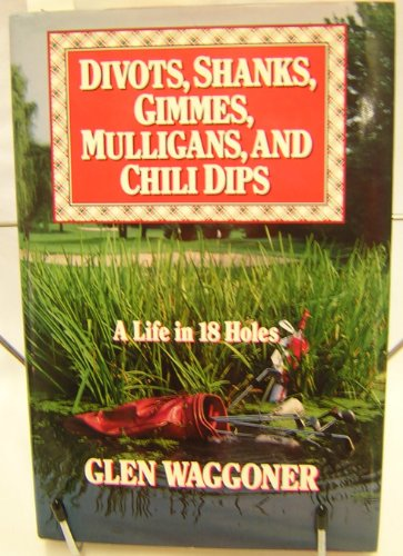 9780394580050: Divots, Shanks, Gimmes, Mulligans, and Chili Dips: A Life in Eighteen Holes