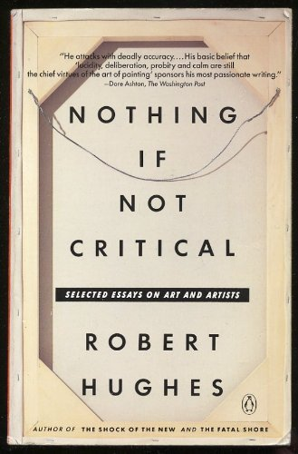 9780394580265: Nothing If Not Critical: Selected Essays on Art and Artists