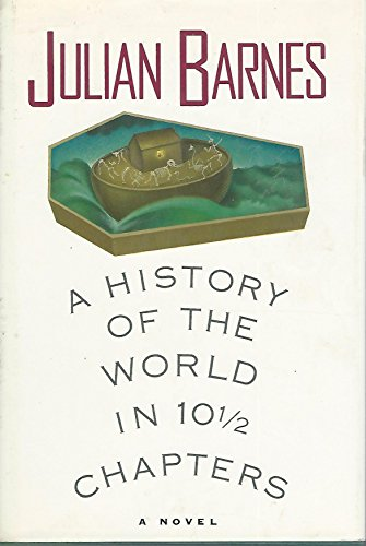 HISTORY OF THE WORLD IN 10 1/2 CHAPTERS, A: Barnes, Julian