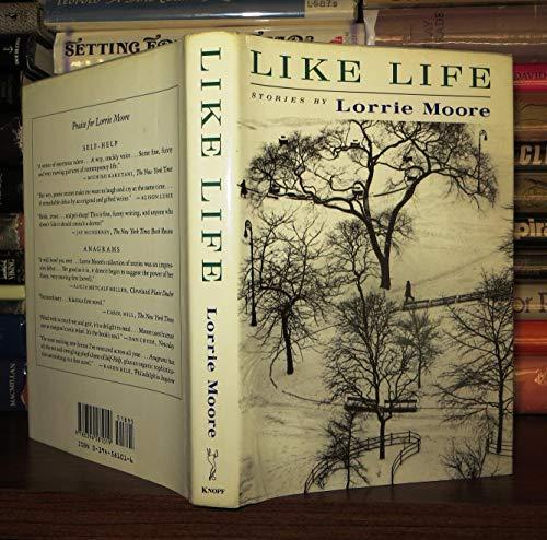 Like Life: Stories.: Moore, Lorrie.