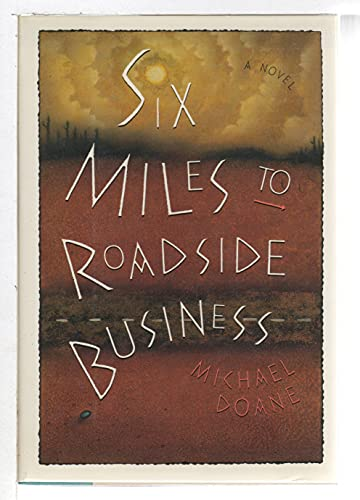Six Miles to Roadside Business (SIGNED Plus SIGNED NOTE): Doane, Michael