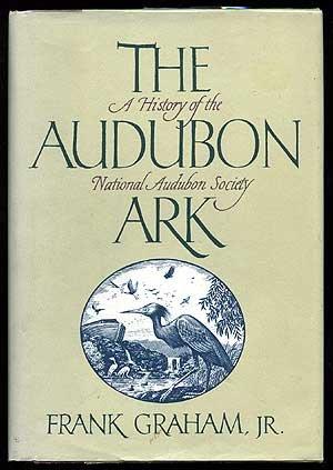 9780394581644: The Audubon Ark: A History of the National Audubon Society