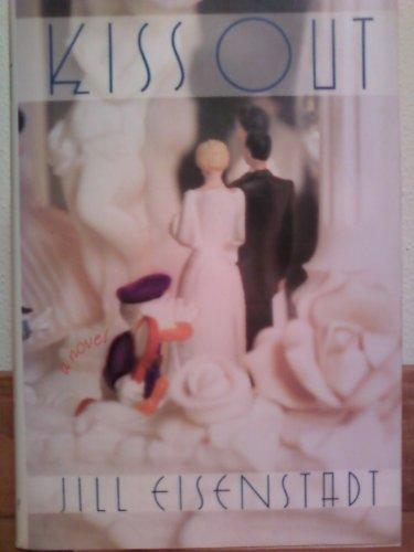 KISS OUT.: Eisenstadt, Jill.