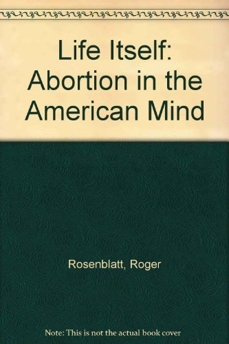 9780394582443: Life Itself: Abortion in the American Mind