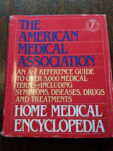 9780394582481: The American Medical Association Home Medical Encyclopedia: An A-Z Reference Guide to over 5000 Medical Terms (Volume ONE & TWO)