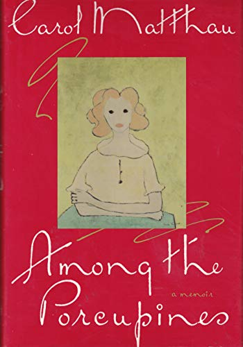 9780394582665: Among the Porcupines: A Memoir