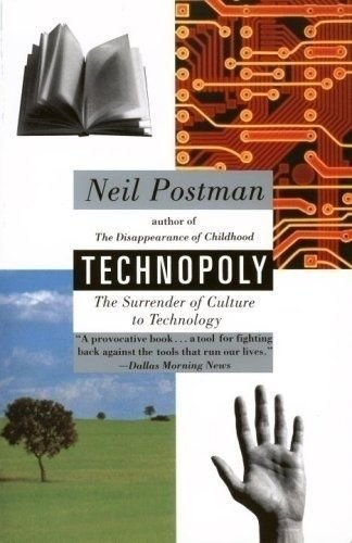 9780394582726: Technopoly: The Surrender of Culture to Technology