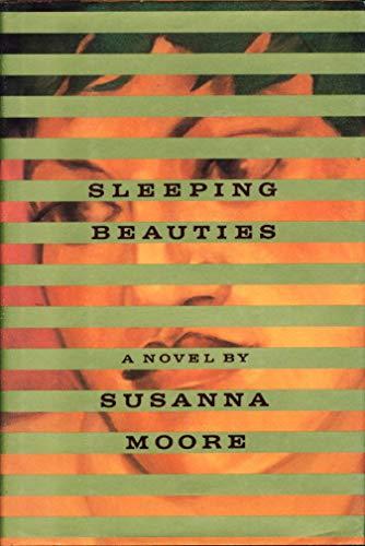 Sleeping Beauties.: Moore, Susanna.