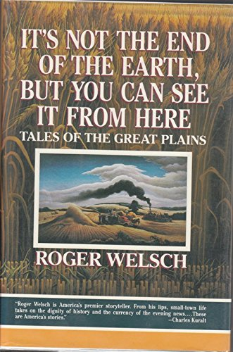9780394583020: It's Not the End of the Earth, but You Can See It from Here: Tales of the Great Plains
