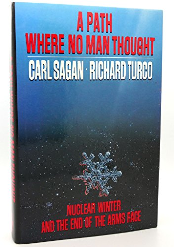 9780394583075: A Path Where No Man Thought: Nuclear Winter and the End of the Arms Race