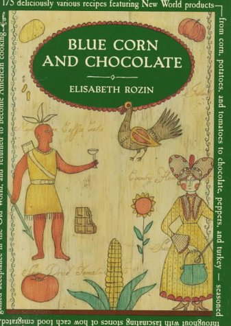 9780394583082: Blue Corn And Chocolate (Knopf Cooks American)