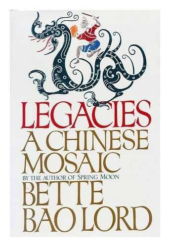 9780394583259: Legacies a Chinese Mosaic