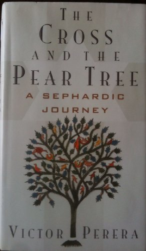 9780394583518: The Cross and the Pear Tree: A Sephardic Journey