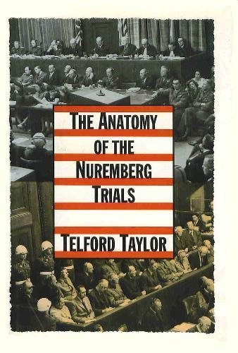 THE ANATOMY OF THE NUREMBERG TRIALS, A PERSONAL MEMOIR