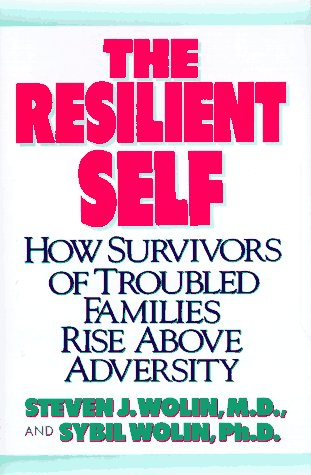9780394583570: The Resilient Self: How Survivors of Troubled Families Rise Above Adversity