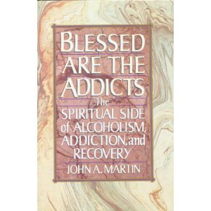 9780394584010: Blessed Are the Addicts: The Spiritual Side of Alcoholism, Addiction and Recovery