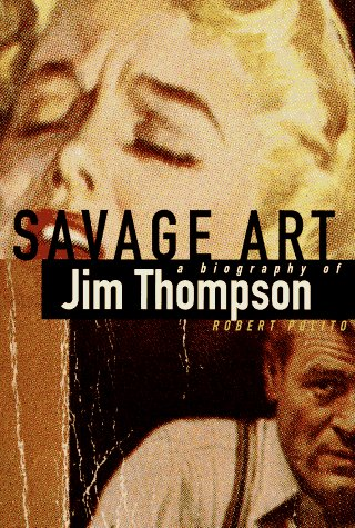 9780394584072: Savage Art: A Biography of Jim Thompson
