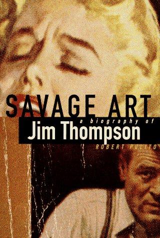 9780394584072: Savage Art: A Biography of Jim Thompson