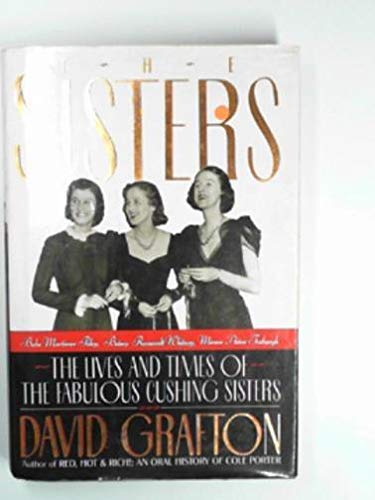 9780394584164: The Sisters: Babe Mortimer Paley, Betsey Roosevelt Whitney, Minnie Astor Fosburgh - The Lives and Times of the Fabulous Cushing Sisters