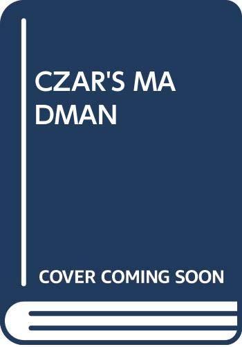 9780394584379: The Czar's Madman: A Novel
