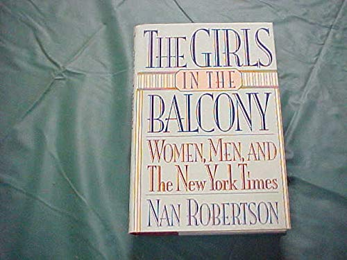 9780394584522: The Girls in the Balcony: Women, Men, and the New York Times