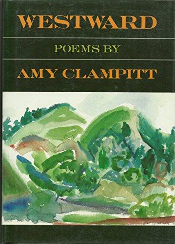 WESTWARD. Poems: Clampitt, Amy
