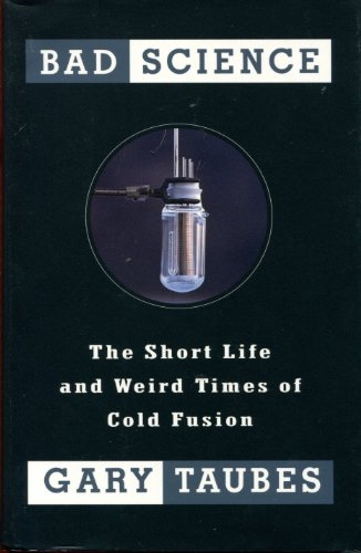 9780394584560: Bad Science: The Short Life and Weird Times of Cold Fusion