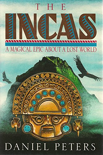 The Incas: A Magical Epic About a Lost World