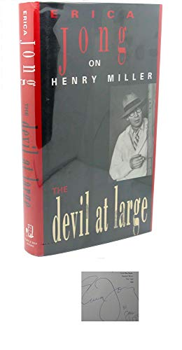 The Devil at Large: Erica Jong on Henry Miller. SIGNED by author: Jong, Erica