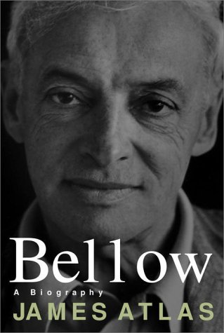 Bellow: A Biography: Atlas, James