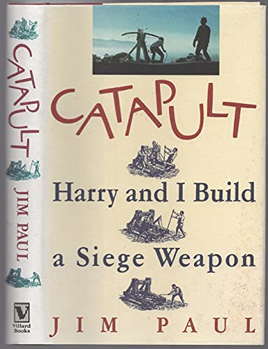 9780394585079: Catapult: Harry and I Build a Siege Weapon