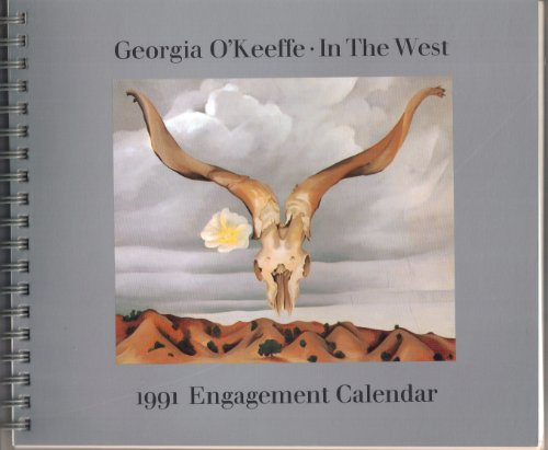 Georgia O'keeffe In The West: 1991 Engagement Calendar (0394585186) by Georgia O'Keefe