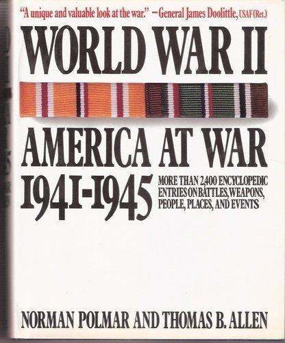 World War II, America at War 1941-1945 (0394585305) by Allen, Thomas B.