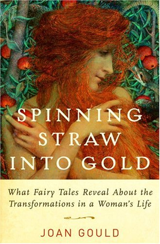 9780394585321: Spinning Straw into Gold: What Fairy Tales Reveal About the Transformations in a Woman's Life