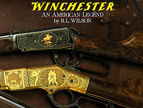 9780394585369: Winchester: An American Legend : The Official History of Winchester Firearms and Ammunition from 1849 to the Present