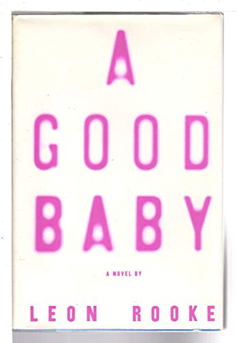 A Good Baby (SIGNED): Rooke, Leon