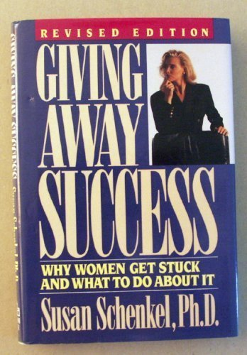 9780394585512: Giving Away Success: Why Women Get Stuck and What to Do About It (Revised Edition)