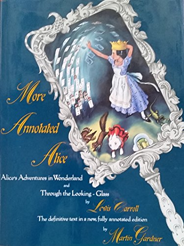 9780394585710: More Annotated Alice: Alice's Adventures in Wonderland & Through the Looking Glass
