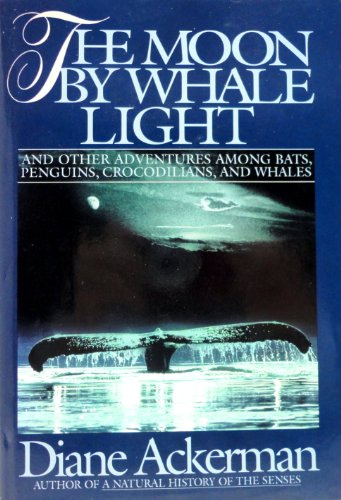 9780394585741: The Moon by Whale Light: And Other Adventures Among Bats, Penguins, Crocodilians, and Whales