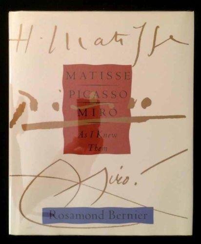 Matisse, Picasso, Miro As I Knew Them: Bernier, Rosamond