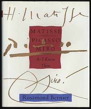 Matisse, Picasso, Miro: As I Knew Them: Bernier, Rosamond