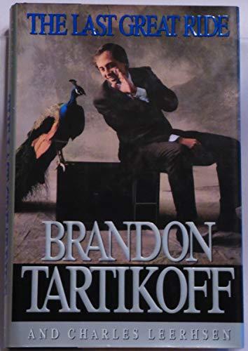 The Last Great Ride: Tartikoff, Brandon; Leerhsen, Charles