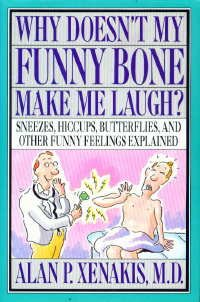 9780394587158: Why Doesn't My Funny Bone Make Me Laugh?: Sneezes, Hiccups, Butterflies, and Other Funny Feelings Explained