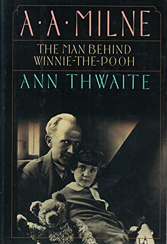 9780394587240: A A Milne: The Man Behind Winnie-The-Pooh