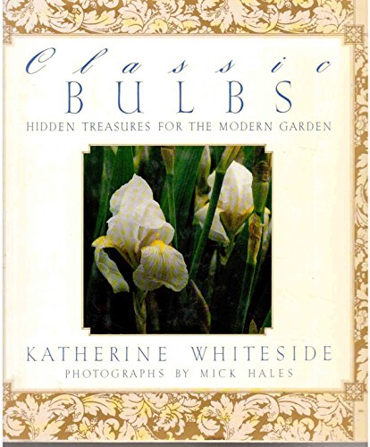 Classic Bulbs: Hidden Treasures for the Modern Garden