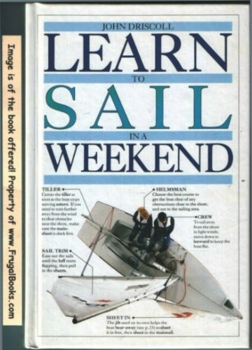 9780394587455: Learn To Sail In A Weekend (Learn in a Weekend Series)
