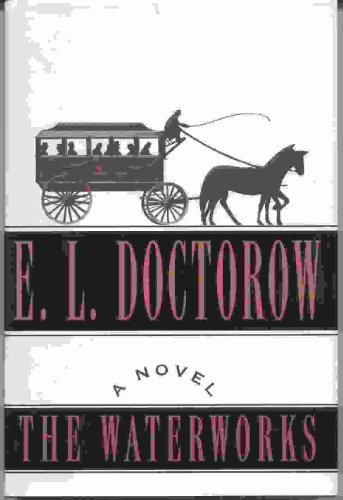 The Waterworks: Doctorow, E. L.