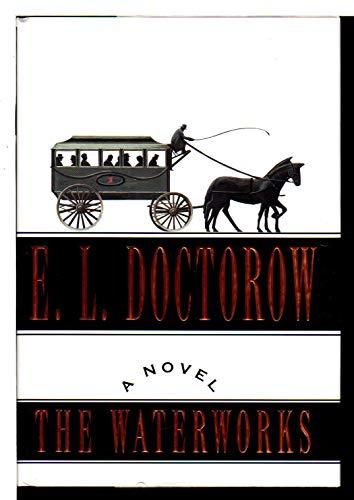 Waterworks, The: E.L. DOCTOROW