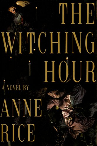 The Witching Hour (signed): Rice, Anne